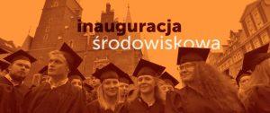 Inauguracja środowiskowa Uczelni Wrocławskich - zaproszenie